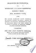 Principios de fisiología ó Introducción a la ciencia experimental filosófica y médica del hombre vivo: (1804)