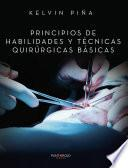 Principios de habilidades y técnicas quirúrgicas básicas