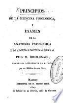 Principios de la medicina fisiológica y examen de la anatomía patológica y de algunas doctrinas nuevas
