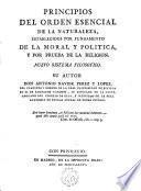 Principios del orden esencial de la naturaleza, establecidos por fundamento de la moral y política, y por prueba de la religión