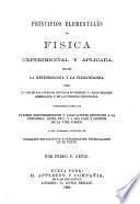 Principios elementales de fisica experimental y aplicada incluso la meteorología y la climatología, conteniendo todos los ultimos descubrimientos ... por Pedro P. Ortiz