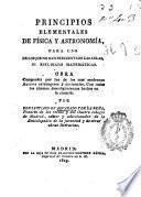 Principios elementales de física y de astronomía para uso de los que no han frecuentado las aulas ni estudiado matemáticas...
