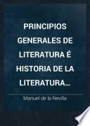Principios generales de literatura é historia de la literatura española