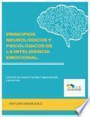 PRINCIPIOS NEUROLÓGICOS Y PSICOLÓGICOS DE LA INTELIGENCIA EMOCIONAL.