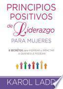 Principios positivos de liderazgo para mujeres