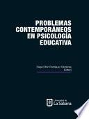 Problemas contemporáneos en psicología educativa