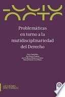 Problemáticas en torno a la multidisciplinariedad del derecho