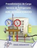 Procedimientos de Carga y Servicio de Refrigerante para Aire Acondicionado
