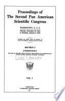 Proceedings of the second Pan American Scientific Congress, Washington, U.S.A., Monday, December 27, 1915 to Saturday, January 8, 1916 1915- 1916 v. 1