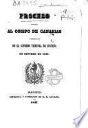 Proceso formado al Obispo de Canarias y sentenciado en el Supremo Tribunal de Justicia en octubre de 1842