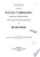 Proceso instruido contra Juan Sala y Serrallonga, lladre de pas (salteador de caminos), estractado en su parte más interesante