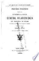 Proceso politico contra el ex-presidente de la republica General Hilarion Daza, sus ministros de estado y otros ciudadanos particulares