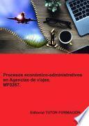 Procesos económico-administrativos en agencias de viajes. MF0267.