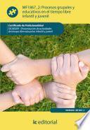 Procesos grupales y educativos en el tiempo libre infantil y juvenil. SSCB0209