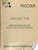 Procisur - Dialogo XVIII Germoplasma de Maiz en el Cono Sur De America - Programa Cooperativo de Investigacion Agricola del Cono Sur - Montevidoe, Uruguay, May de 1987