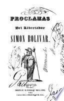 Proclamas del Libertador Simón Bolívar