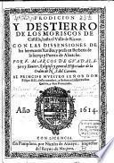 Prodicion y Destierro de los Moriscos de Castilla, hasta el Valle de Ricote
