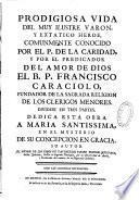 Prodigiosa vida del... P. Francisco Caraciolo, fundator de la sagrada religion de los Clericos Menores...