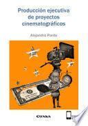 Producción ejecutiva de proyectos cinematográficos Autor: Alejandro Pardo