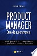 Product Manager. Guía de supervivencia