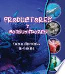 Productores y consumidores: Cadenas alimentarias en el océano