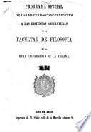 Programa oficial de las materias concernientes a las distintas asignaturas de la facultad de filosofia de la Real Universidad de la Habana