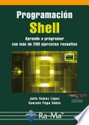 Programación shell. Aprende a programar con más de 200 ejercicios resueltos