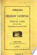 Programas del colegio nacional de Buenos Aires para los examenes, correspondientes al ano escolar de 1869