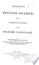 Progressive Spanish Reader, with an Analytical Study of the Spanish Language