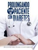 Prolongando La Vida Del Paciente Con Diabetes