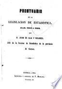 Prontuario de la legislacion de Estadística desde 1813 á 1863
