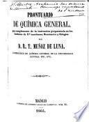 Prontuario de química general, para complemento de la instruccion preparatoria en los Institutos đe 2a. enseñanza, Seminarios y Colegios