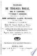 Prontuario de Teologia Moral del..., adicionado y corregido por el Excmo. e Ilmo.Sr.Don Antonio Maria Claret...y reducido a compendio por el Dr.D.Fernando Sanchez y Rivera