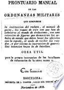 Prontuario manual de las ordenanzas militares ... obra útil para la pronta instrucción de los batallones de voluntarios de la Reina Isabel II