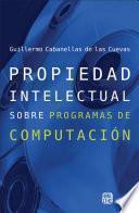Propiedad Intelectual sobre Programas de Computación