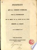Prospecto que la Comisión nombrada para la recomposición de la asequia de la fuente de la Villa presenta al Público