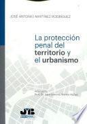 Protección penal del territorio y el urbanismo