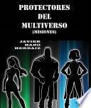 PROTECTORES DEL MULTIVERSO: MISIONES