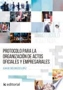 Protocolo para la organización de actos oficiales y empresariales.