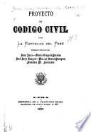 Proyecto de Codigo civil para la republica del Perú