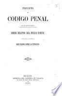 Proyecto de Código penal para el Distrito Federal y territorio de la Baja California sobre delitos del fuero comun y para toda la república sobre delitos contra la federación