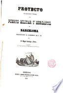 Proyecto de conclusión y mejora del Puerto Militar y Mercante de Barcelona presentado al Gobierno de S. M. por D. Miguel Garriga y Roca