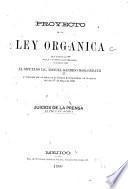 Proyecto de la Ley orgánica del artículo 3o. de la Constitución federal, iniciado por el Diputado Lic. Manuel Garrido Noeggerath y expuesto por su autor en la Cámara de diputados, en la sesión del día 1o. de mayo de 1900. Juicios de la prensa en pro y en contra