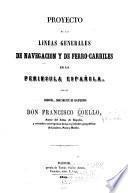 Proyecto de las lineas generales de navegacion y de ferro-carriles en la peninsula española