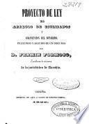 Proyecto de ley de arreglo de escribanos y organización del notariado