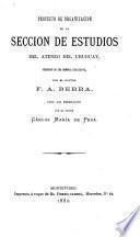 Proyecto de organización de la sección de estudios del Ateneo del Uruguay