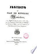 Proyecto de Plan de estudios monásticos o sea Reglamento para la enseñanza de los monges de la Congr. de San Benito de Valladolid,sus Cátedras y Púlpitos que ha de proponerse al Capítulo general de la misma Congregación
