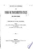 Proyecto de reformas del código de procedimientos civiles del Distrito Federal y Territorio de Baja-California