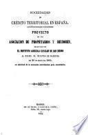 Proyecto de una Asociación de Propietarios y Deudores, presentado por el Instituto Agricola catalán de San Isidro... en... 1864...