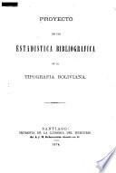 Proyecto de una estadística bibliográfica de la tipografía boliviana
